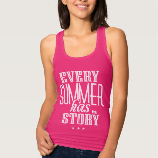 Every Summer Has It's Story-Text Design Tshirt