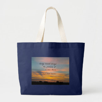 Every sunset brings the promise of a new dawn. large tote bag