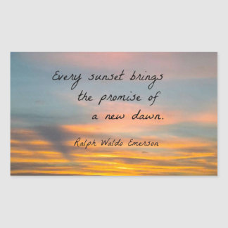 Every sunset brings the promise of a new dawn. rectangular sticker