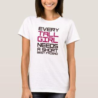 Every Tall Girl Needs A Short Best Friend T-Shirt