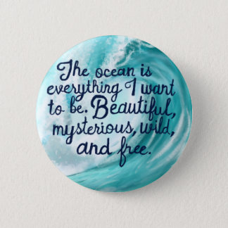 Every thing I want to be- wave Pinback Button