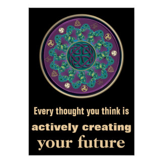 Every Thought ~ Create Your Future Celtic Mandala Posters