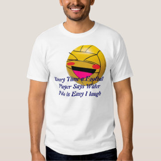 Every Time a Football Player Says Wat... T-Shirt