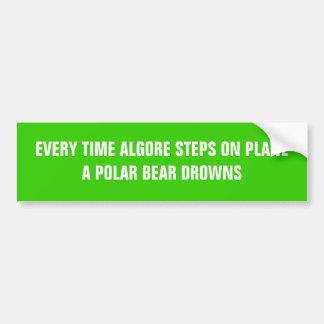 EVERY TIME ALGORE STEPS ON PLANEA POLAR BEAR DR... BUMPER STICKER