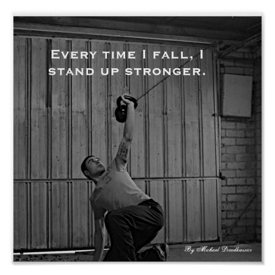 Every time I fall, I stand up stronger. Poster