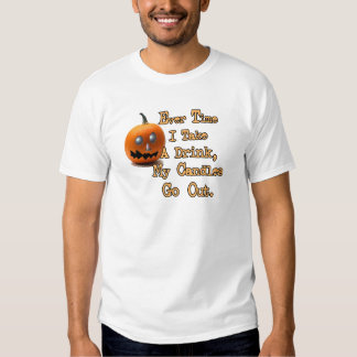 Every Time I Take A Drink, My Candles Go Out. T Shirt