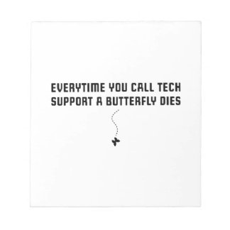 Every time You Call Tech Support Notepad