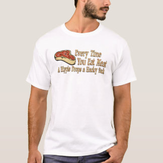 every time you eat meat t-shirts