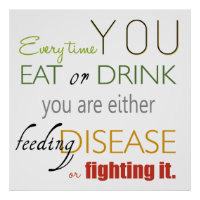 Every Time You Eat Nutrition Phrase Poster