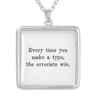 Every Time You Make a Typo The Errorists Win Pendant