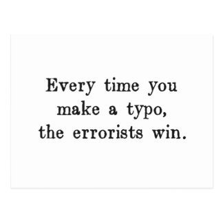 Every Time You Make a Typo The Errorists Win Postcard