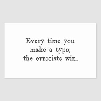 Every Time You Make a Typo The Errorists Win Rectangular Sticker