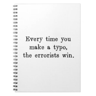 Every Time You Make a Typo The Errorists Win Spiral Notebook
