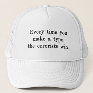 Every Time You Make a Typo The Errorists Win Trucker Hat