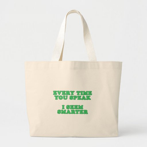 Every Time You Speak Bags