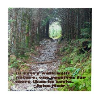 Every walk w/nature John Muir of Hiking Trail Ceramic Tile