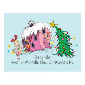 Every Who in Who-ville, liked Christmas a lot. Postcard