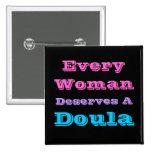 """Every Woman Deserves a Doula"" Button"