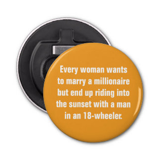 Every Woman Wants To Marry A Millionaire … Bottle Opener