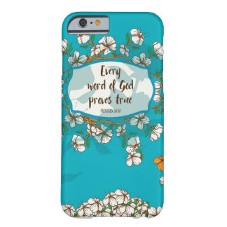 Every word of God proves true Proverbs 30:5a Barely There iPhone 6 Case