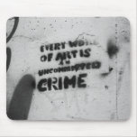 every work of art is a crime graffiti mousepad