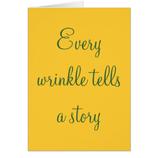 Every wrinkle tells a story card