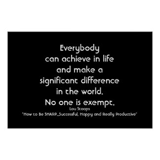 Everybody can achieve in life..Lou Stoops Quote Poster