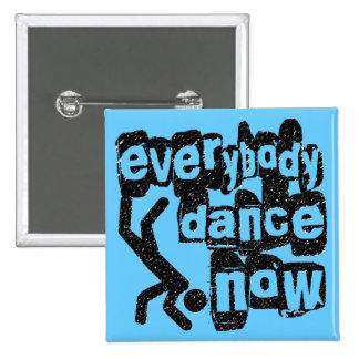Everybody Dance Now 2 Inch Square Button