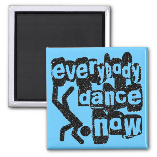 Everybody Dance Now 2 Inch Square Magnet