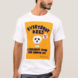 Everybody Dies Cover T-shirt