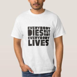 everybody dies t shirt