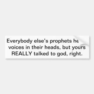 everybody else's prophets bumper sticker