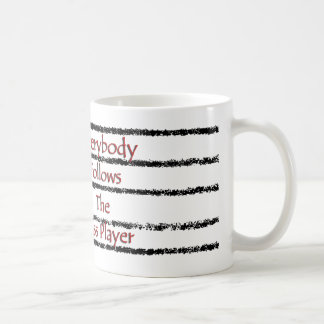 Everybody Follows the Bass Player Classic White Coffee Mug