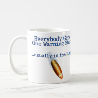 Everybody Gets One Classic White Coffee Mug