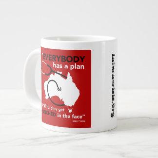 Everybody has a plan MUG 20 Oz Large Ceramic Coffee Mug