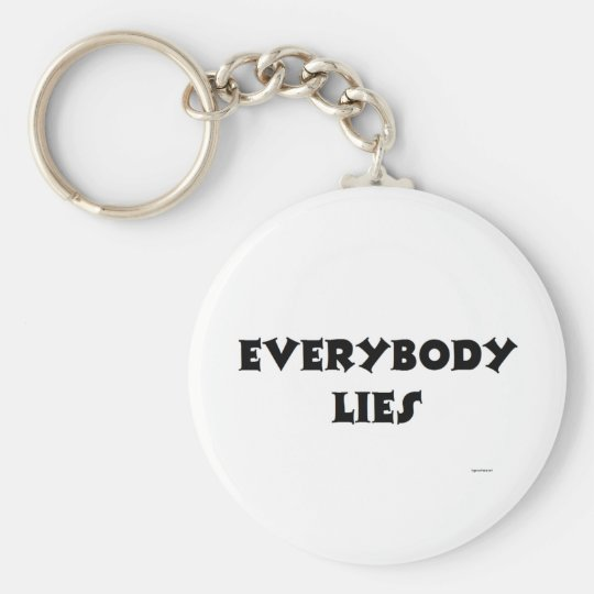 EVERYBODY LIES KEYCHAIN
