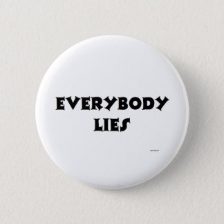 EVERYBODY LIES PINBACK BUTTON