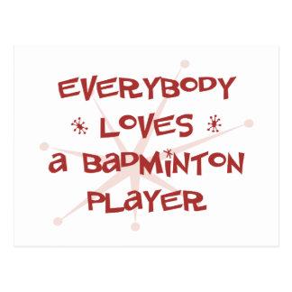 Everybody Loves A Badminton Player Postcard