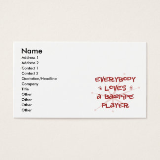 Everybody Loves A Bagpipe Player Business Card