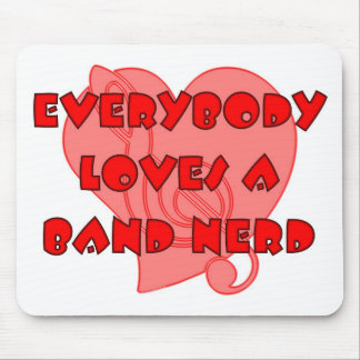 Everybody Loves A Band Nerd Mouse Pad