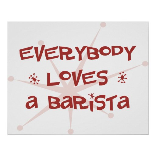 Everybody Loves A Barista Poster