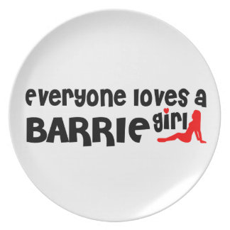 Everybody loves a Barrie Girl Melamine Plate