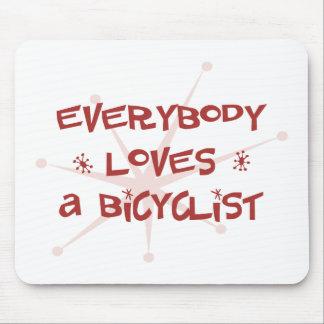 Everybody Loves A Bicyclist Mouse Pad