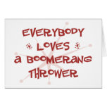Everybody Loves A Boomerang Thrower Greeting Cards