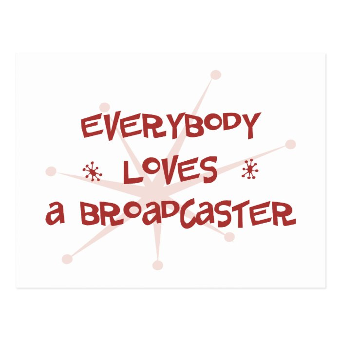 Everybody Loves A Broadcaster Postcard