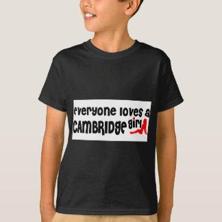 Everybody loves a Cambridge Girl T-Shirt