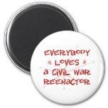 Everybody Loves A Civil War Reenactor Fridge Magnet
