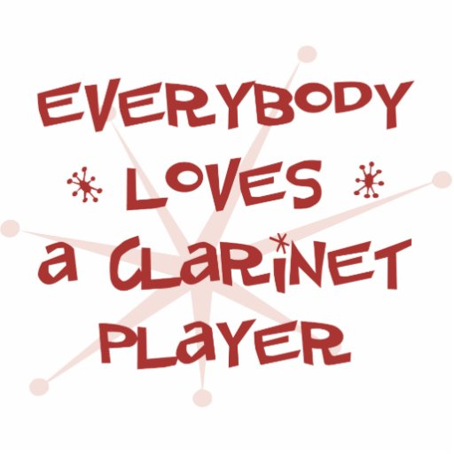 Everybody Loves A Clarinet Player Photo Cutout