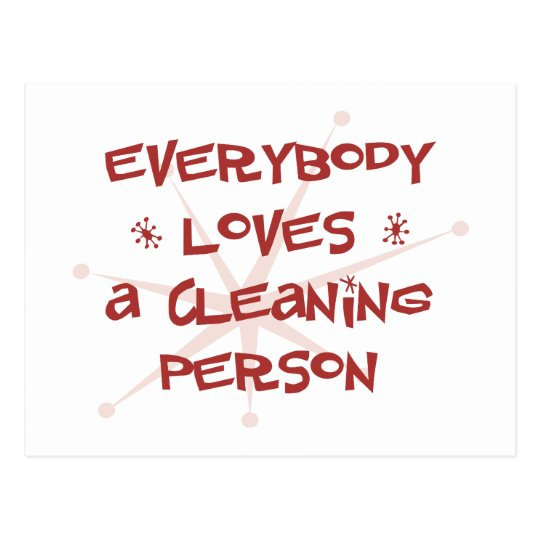 Everybody Loves A Cleaning Person Postcard