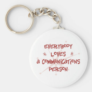 Everybody Loves A Communications Person Keychain